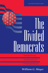 The Divided Democrats: Ideological Unity, Party Reform, And Presidential Elections