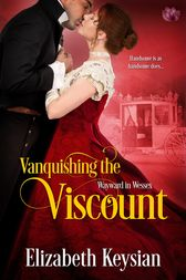 Vanquishing the Viscount by Elizabeth Keysian
