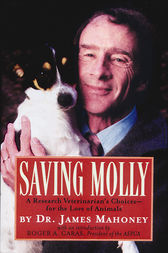 Saving Molly: A Research Veterinarian's Choices—for the Love of Animals