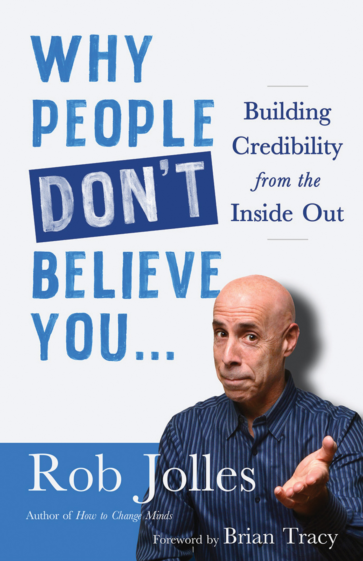 Why People Don't Believe You…