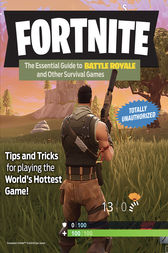 Fortnite: The Essential Guide to Battle Royale and Other Survival Games