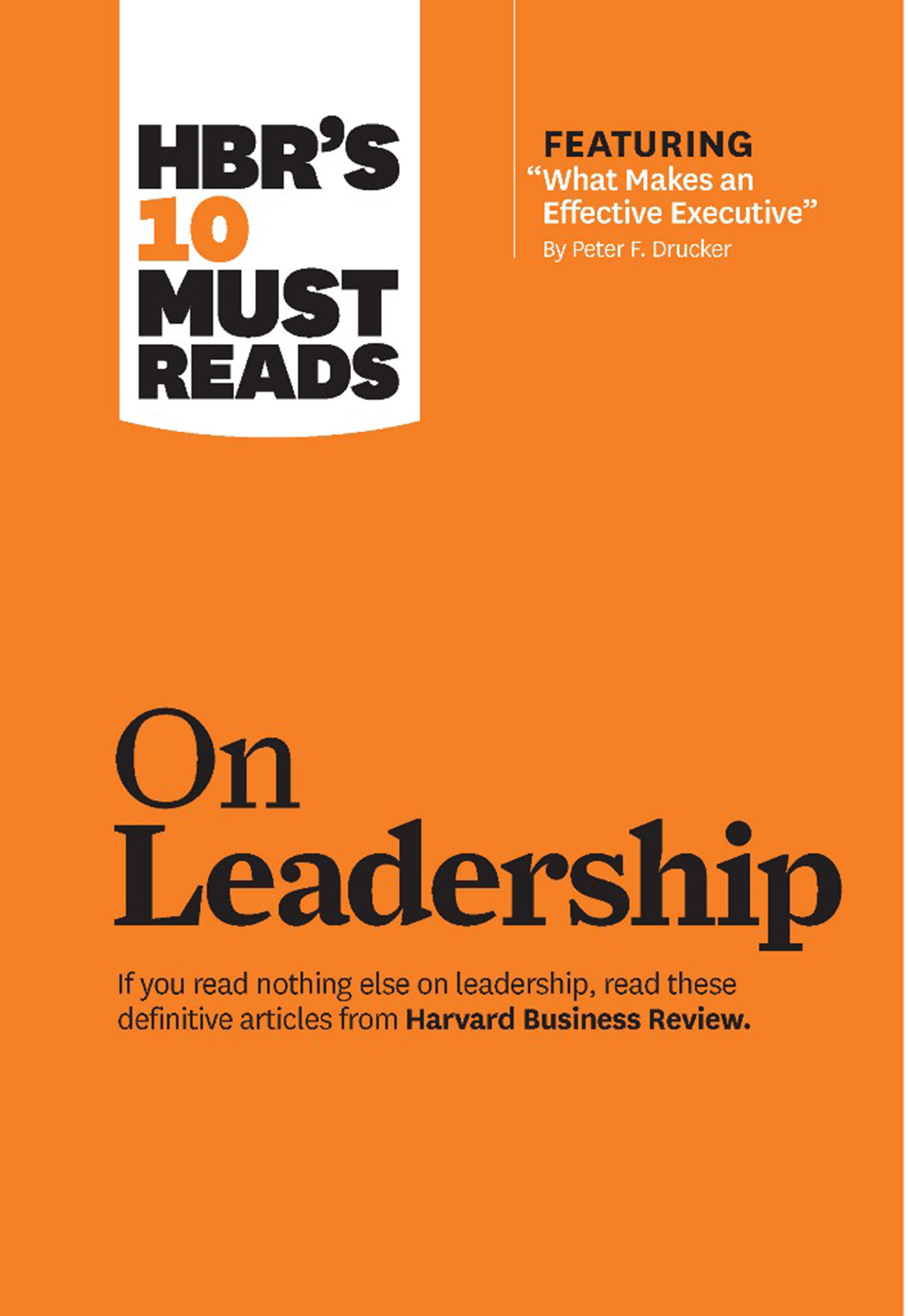 """Download Ebook HBR's 10 Must Reads on Leadership (with featured article """"What Makes an Effective Executive,"""" by Peter F. Drucker) by Harvard Business Review Pdf"""