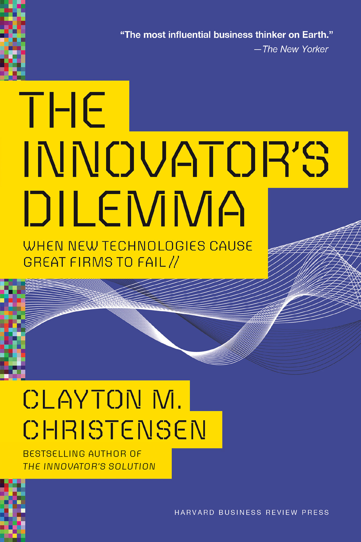 Download Ebook The Innovator's Dilemma by Clayton M. Christensen Pdf