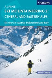 Alpine Ski Mountaineering Vol 2 - Central and Eastern Alps: Ski tours in Austria, Switzerland and Italy