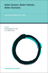 Better Doctors, Better Patients, Better Decisions: Envisioning Health Care 2020