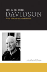 Dialogues with Davidson: Acting, Interpreting, Understanding