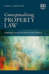 Conceptualising Property Law: Integrating Common Law and Civil Law Traditions