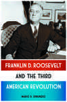 Franklin D. Roosevelt and the Third American Revolution by Mario DiNunzio